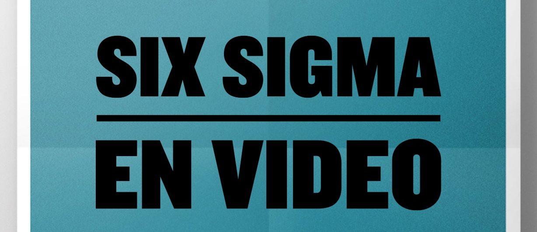 Qu'est ce que le Six Sigma en vidéo